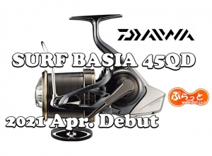 2021 DAIWA SURF BASIA 45 Apr. Debut